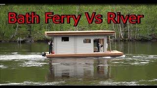 getlinkyoutube.com-Bath Ferry Vs River -Saunalautta  Nousee vastavirtaan