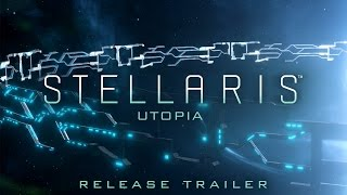 Stellaris - Utopia Megjelenés Trailer