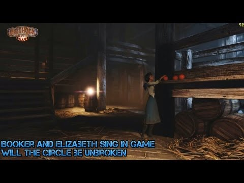 Bioshock Infinite - Booker and Elizabeth Sing in game - Will the Circle be Unbroken