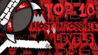 getlinkyoutube.com-Top 10 Most Impossible Levels In Geometry Dash Part 2 (Gameplays by ToshDeluxe)