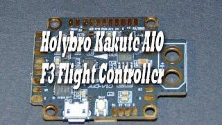 getlinkyoutube.com-Holybro Kakute AIO V1.0 F3 Flight Controller PDB OSD -  TEST ON P130 JJRC