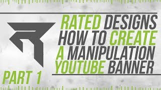 getlinkyoutube.com-How To Make a Manipulation Banner Part1 From Rated Designs