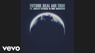 Future - Real and True (ft. Miley Cyrus & Mr Hudson)
