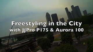 Freestyling in the City with JJPro P175 & Eachine Aurora 100