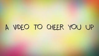 getlinkyoutube.com-A video to cheer you up