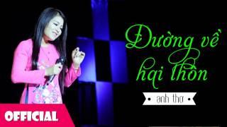 getlinkyoutube.com-Đường Về Hai Thôn   Anh Thơ - Việt Hoàn [HD 2015]