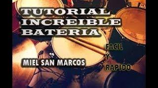 TUTORIAL INCREÍBLE BATERÍA [FÁCIL Y RÁPIDO] - MIEL SAN MARCOS