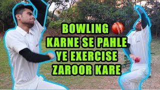 Do These 7 Exercises  Before Bowling  In Hindi🏏 !! Cricket basic bowling Warm up  !!