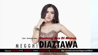 Megghi Diaztawa - Gantung Aku Di Monas (Official Audio Video) width=