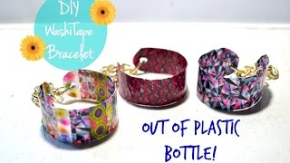 DIY Washi Tape Bracelet Out of Plastic Bottle
