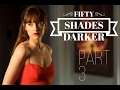 50 Shades Darker PART 3