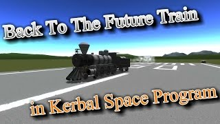 Back To The Future Train - Kerbal Space Program