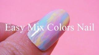 getlinkyoutube.com-Easy Mix Colors Nail