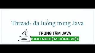Java Cơ Bản 70 Thread - đa luồng trong Java