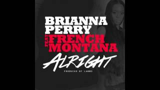 Brianna Perry - Alright (ft. French Montana)