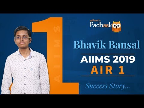 AIIMS Topper 2019 | AIR 1 | Bhavik Bansal
