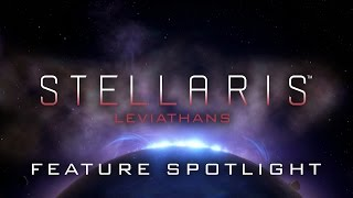 Stellaris - Leviathans Sztori Pack Feature Spotlight