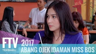 FTV Ferly Putra & Denira Wiraguna - ABANG OJEK IDAMAN MISS BOSS