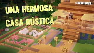 UNA HERMOSA CASA RÚSTICA | CASAS DE MINECRAFT EN #NOVHOUSER (SUBS)