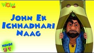 John Ek Ichhadhari Naag | Motu Patlu In Hindi | 3D Animation Cartoon For Kids | As On Nickelodeon