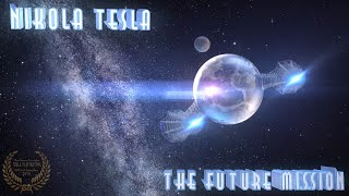 Nikola Tesla - The Future Mission (HD)