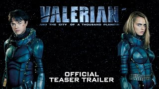 getlinkyoutube.com-Valerian and the City of a Thousand Planets Official Teaser Trailer