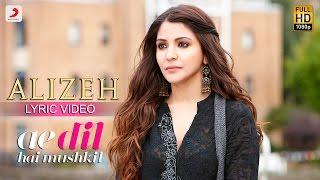 getlinkyoutube.com-Alizeh - Lyric Video | Ae Dil Hai Mushkil | Ranbir | Anushka | Pritam | Arijit I Ash |Shashwat