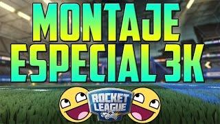 getlinkyoutube.com-¡¡MONTAJE DE ROCKET LEAGUE ESPECIAL 3K!! | ¡¡MI ESPECIAL 3K!! [ROCKET LEAGUE MONTAGE]