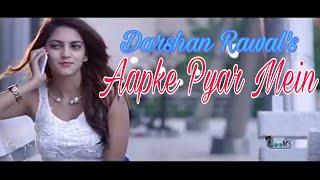 Apke pyar mein   Darshan Rawal  💐 Shreya Ghosal     💐   Heart touching romantic song   