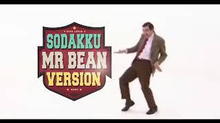 Mr. Bean version /sodaku mela/ tsk whatsapp status