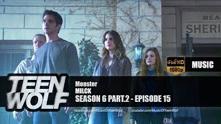 MILCK - Monster | Teen Wolf 6x15 Music [HD]