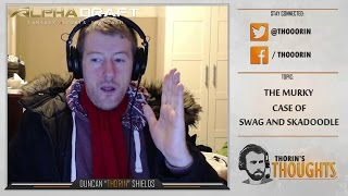 getlinkyoutube.com-Thorin's Thoughts - The Murky Case of swag and Skadoodle (CS:GO)