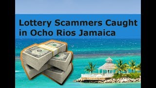 11 ARRESTED OCHO RIOS JAMAICA FOR LOTTERY SCAM