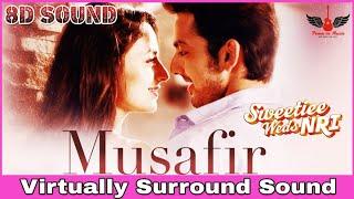 Musafir | 8D Audio Song | Sweetiee Weds NRI | Atif Aslam | Hindi 8D Songs