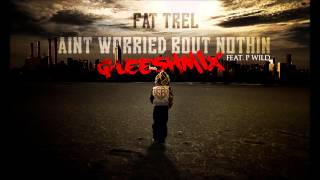 Fat Trel - Bullshit N We Coming (ft. P-Wild)