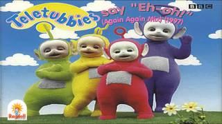 """getlinkyoutube.com-Teletubbies say """"Eh oh!"""" (Again Again Mix) (1997)"""
