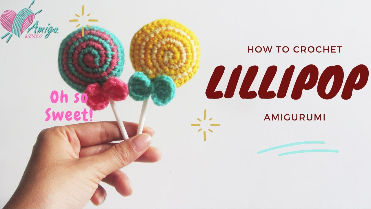 Free Pattern – How to crochet LILLIPOP amigurumi