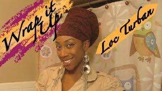 getlinkyoutube.com-Loc Turban: How to wrap a turban for long locs