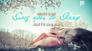 getlinkyoutube.com-[Lyrics] Sing You To Sleep - Matt Cab