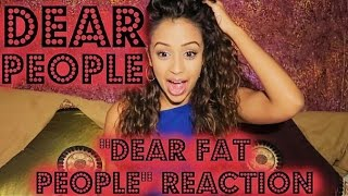 "getlinkyoutube.com-""DEAR PEOPLE"" / DEAR FAT PEOPLE REACTION 