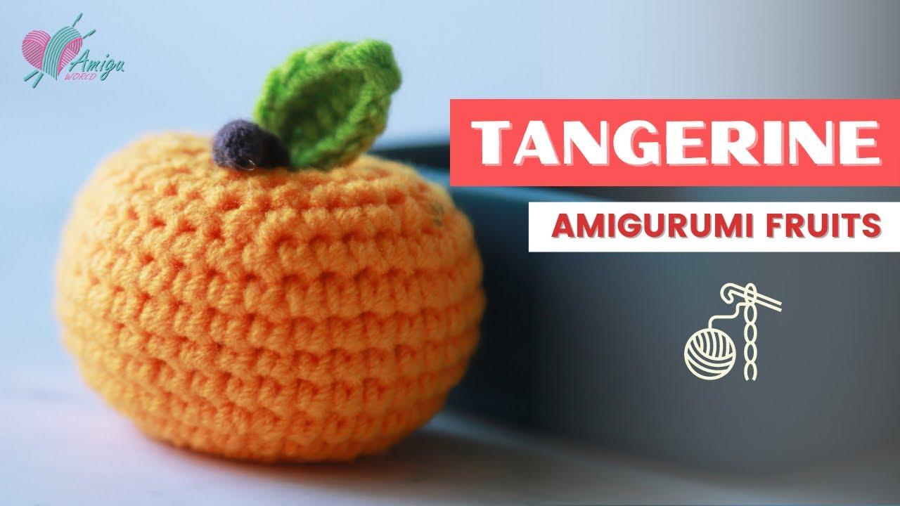 FREE Pattern – Crochet a TANGERINE amigurumi free easy pattern tutorial for beginner