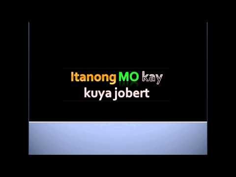 Itanong Mo Kay Kuya Jobert ---(Ano Baaaa...haha