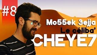 """Mo55ek 3ejja : """"cheye7"""""""