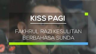 getlinkyoutube.com-Fakrul Razi Kesulitan Berbahasa Sunda - Kiss Pagi 29/02/16