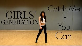 Girls' Generation(소녀시대) - Catch Me If You Can (캐치 미 이프 유캔) Dance Cover