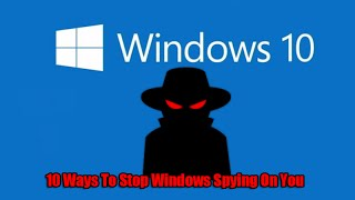 getlinkyoutube.com-10 Ways To Stop Windows Spying On You