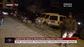 Osmaniye'de hırsızlık şüphelilerine operasyon 9 gözaltı