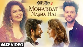 Mohabbat Nasha Hai Video Song | HATE STORY 4 |  Neha Kakkar | Tony Kakkar | Karan Wahi | T-Series