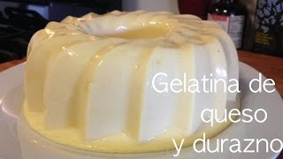 getlinkyoutube.com-Gelatina de queso y durazno !!!! receta facil