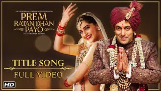 getlinkyoutube.com-Prem Ratan Dhan Payo Full Title Song | Salman Khan, Sonam Kapoor
